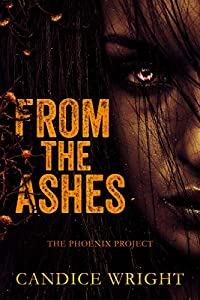 From the Ashes (The Phoenix Project Duet #1)