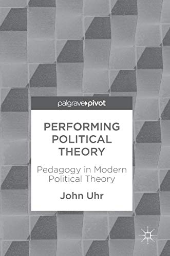 Performing Political Theory Pedagogy in Modern Political Theory