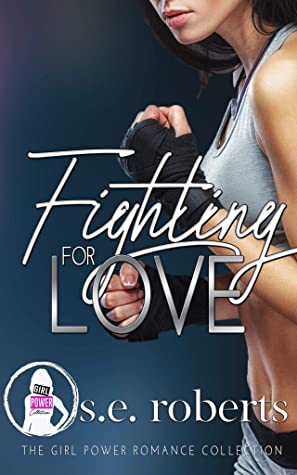 Fighting for Love (Girl Power Collection)