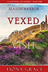 Vexed on a Visit (A Lacey Doyle Cozy Mystery #4)