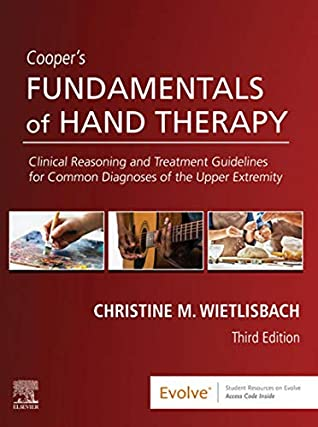 Cooper's Fundamentals of Hand Therapy E-Book: Clinical Reasoning and Treatment Guidelines for Common Diagnoses of the Upper Extremity
