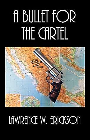 A Bullet for the Cartel: A Nate Harver Thriller