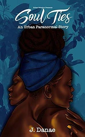 Soul Ties: An Urban Paranormal Story