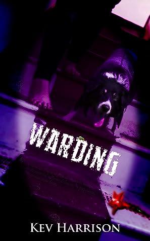 Warding by Kev Harrison