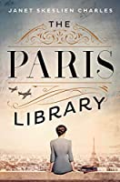 The Paris Library: a novel of courage and betrayal in Occupied Paris