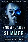 Snowflakes in Summer (Saga of the Dead Men Walking, #1)