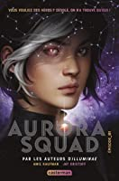 Aurora Squad (The Aurora Cycle, #1)