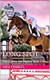 Long Spot: The stakes are higher than ever... (Thornton House Stud Book 3)