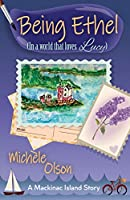 Being Ethel: In a world that loves Lucy (Mackinac Island #1)