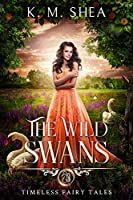 The Wild Swans (Timeless Fairy Tales, #2)