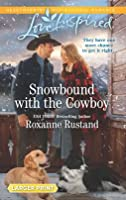 Snowbound with the Cowboy (Rocky Mountain Ranch #3)