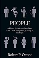 People: A Horror Anthology about Love, Loss, Life & Things That Go Bump in the Night