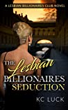 The Lesbian Billionaires Seduction (TLBC 2)