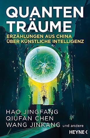 Quantenträume: Erzählungen aus China über Künstliche Intelligenz