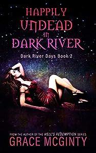 Happily Undead In Dark River (Dark River Days, #2)