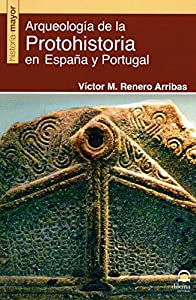 Arqueología de la Protohistoria en España y Portugal