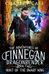 Hunt Of The Dwarf King (The Adventures of Finnegan Dragonbender #2)