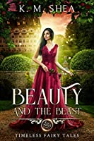 Beauty and the Beast (Timeless Fairy Tales, #1)