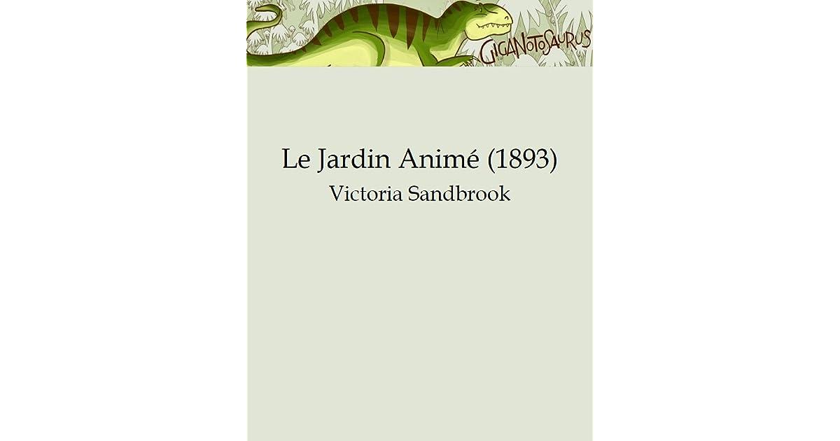 Le Jardin Anime 1893 By Victoria Sandbrook