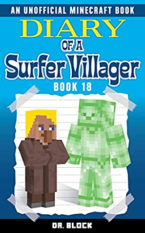 Diary of a Surfer Villager: Book 18: (an unofficial Minecraft book for kids)