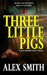 Three Little Pigs (DCI Kett #3)