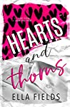 Hearts and Thorns by Ella Fields