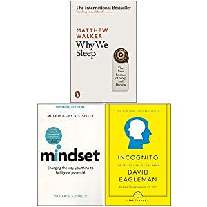 Why We Sleep, Mindset Carol Dweck, Incognito The Secret Lives of The Brain 3 Books Collection Set
