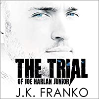The Trial of Joe Harlan Junior