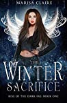 The Winter Sacrifice (Rise of the Dark Fae #1)
