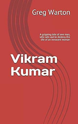 Vikram Kumar: A corrupt government official. An innocent English tourist. A hidden family secret