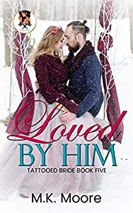 Loved By Him (Tattooed Brides Book 5)