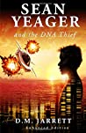 Sean Yeager and the DNA Thief: UK enhanced third print edition (Sean Yeager Adventures)
