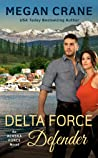 Delta Force Defender (Alaska Force #4) by Megan Crane