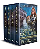 The Kronicles of Korthlundia: Books I-III, plus The Ghost in Exile, a Korthlundian Kronicle