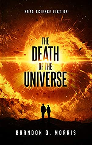 The Death of the Universe: Hard Science Fiction
