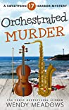Orchestrated Murder (Sweetfern Harbor Mystery #17)