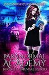 Paranormal Academy Book 3: Elemental Blood