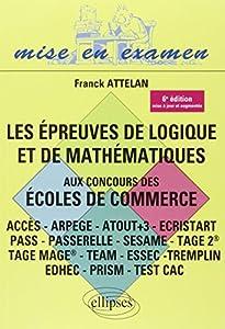 Epreuves Logique et Mathematiques Aux Concours Ecoles Commerce 6e