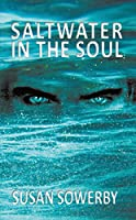 Saltwater in the soul: Book one in Saltwater Series