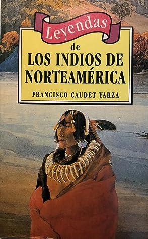 Leyendas de Los Indios de Norteamerica