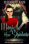 Magic in Her Shadow (Asherah Island Book 1)