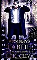 Ptolemy's Tablet (Shadownotes #1)