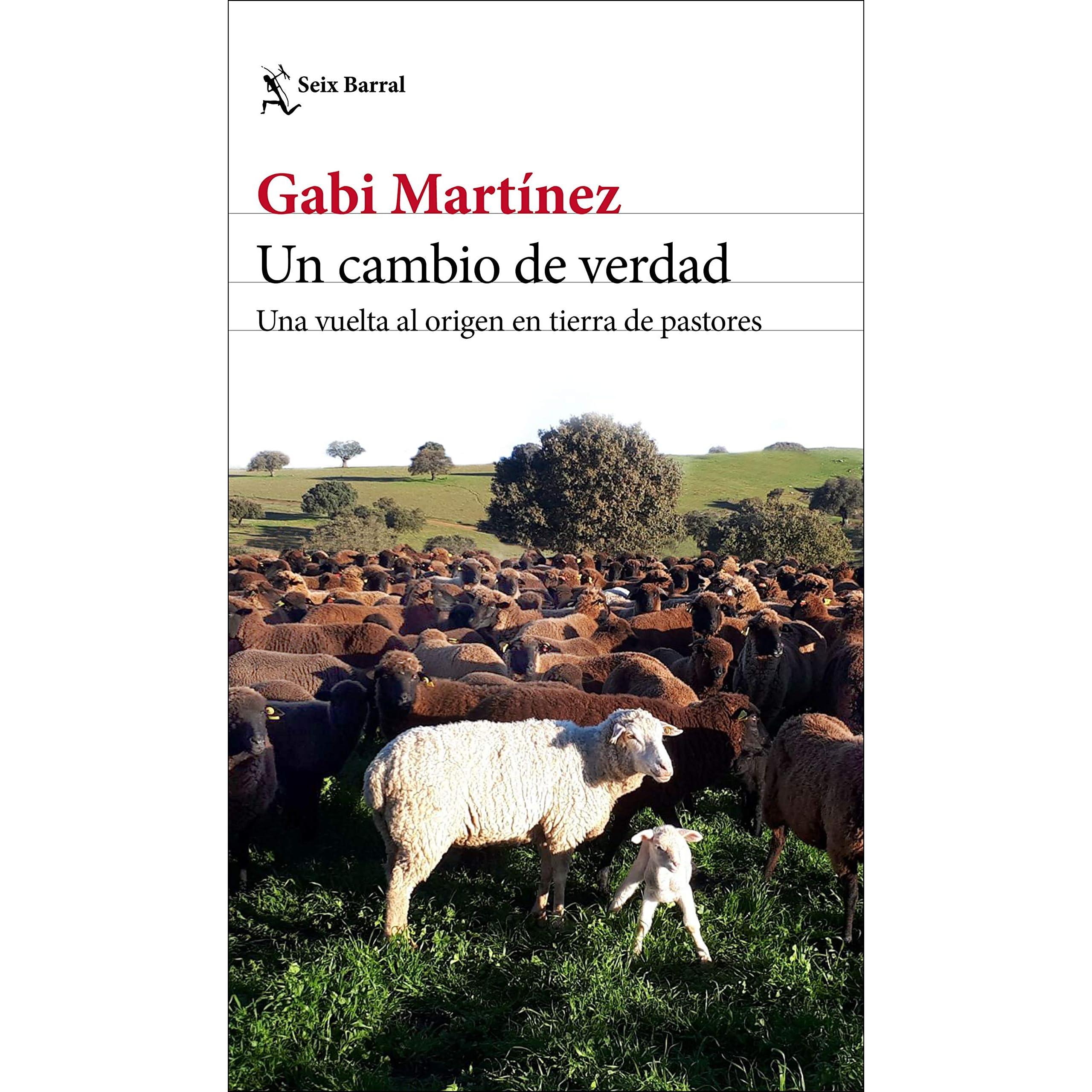 Un cambio de verdad: Una vuelta al origen en tierra de pastores by ...