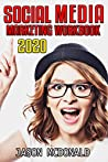 Social Media Marketing Workbook: How to Use Social Media for Business (Teacher's Edition) (2020 Updated Edition)