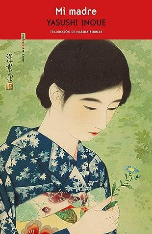 Mi madre, Yasushi Inoue