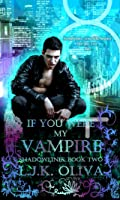 If You Were My Vampire (Shadowlines #2)