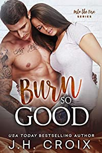 Burn So Good (Into The Fire, #5)