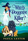 Witch Doggone Killer? (Superior Bay Witch Doctor #1)