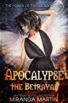 Apocalypse the Betrayal (The Power of Twelve, #4)