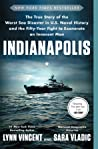 Book cover for Indianapolis: The True Story of the Worst Sea Disaster in U.S. Naval History and the Fifty-Year Fight to Exonerate an Innocent Man